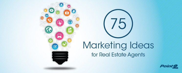75 Real Estate Marketing Ideas and Tools for Agents and Brokers