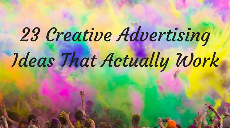 23 Creative Advertising Ideas That Actually Work | WordStream