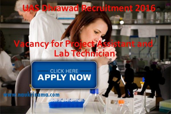 UAS Dharwad Project Assistant and Lab Technician Jobs 2016, uasd.edu