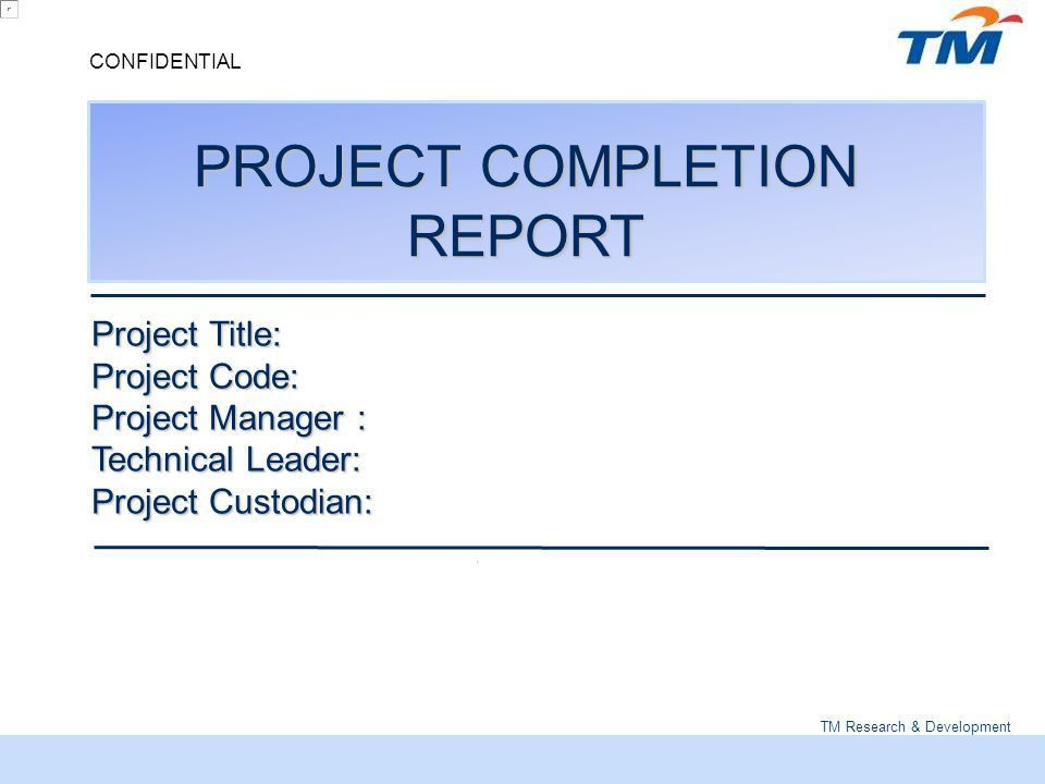 TM Research & Development CONFIDENTIAL PROJECT COMPLETION REPORT ...