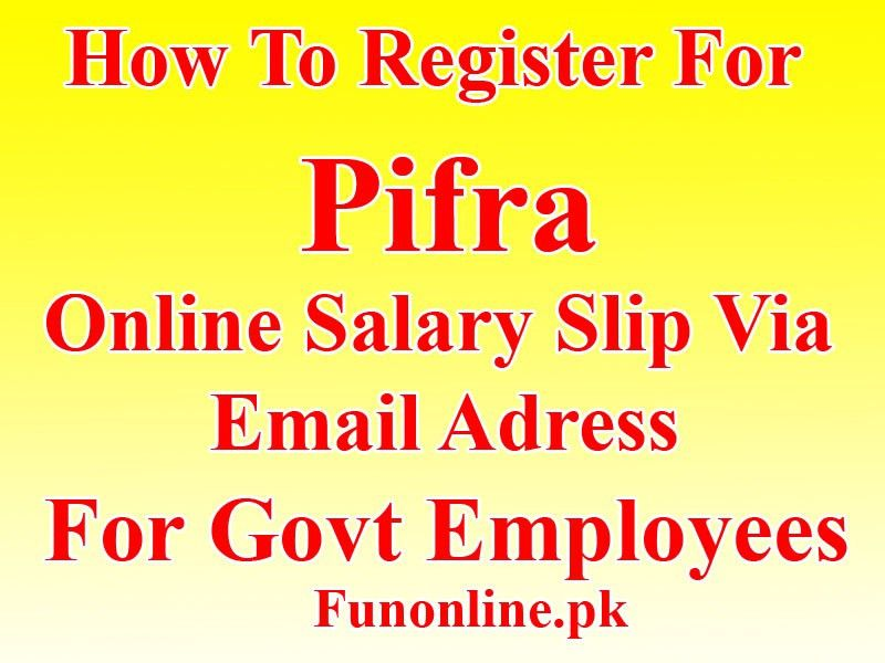 PIFRA Salary Pay Slip Online Registration For Govt Employees | Fun ...