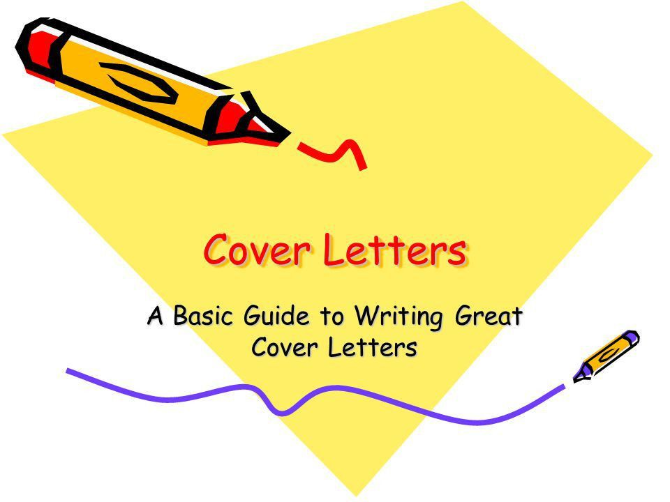 guide to writing cover letters. how to write a cover letter 40 ...