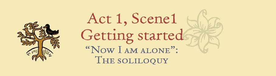 "Now I am alone"": The soliloquy"
