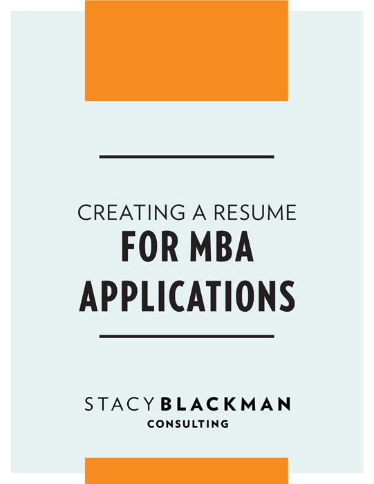 MBA Application Resume Guide | Stacy Blackman Consulting - MBA ...