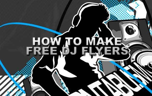 How to Make Free DJ Flyers - DJ Clothing, DJ T-Shirts, Clubwear ...