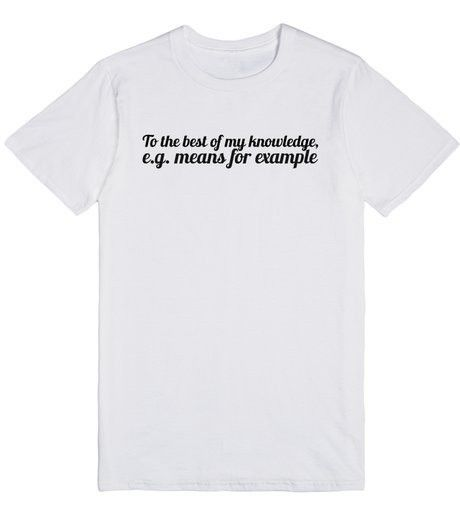 """To the best of my knowledge, """"e.g."""" means """"for example"""" 