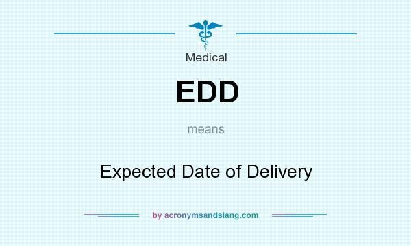 EDD - Expected Date of Delivery in Medical by AcronymsAndSlang.com