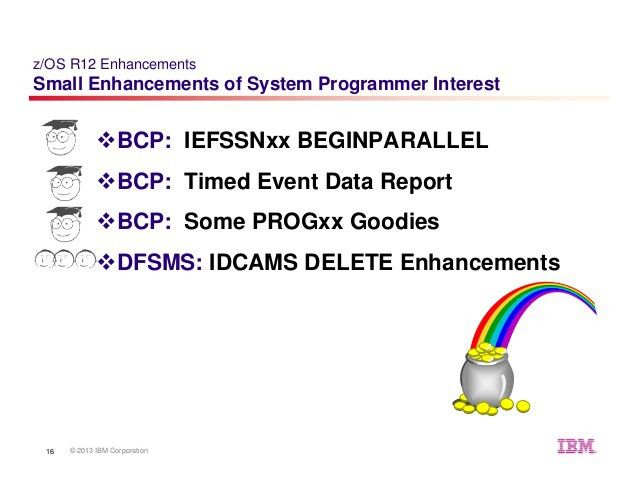 z/OS Small Enhancements - Episode 2013A