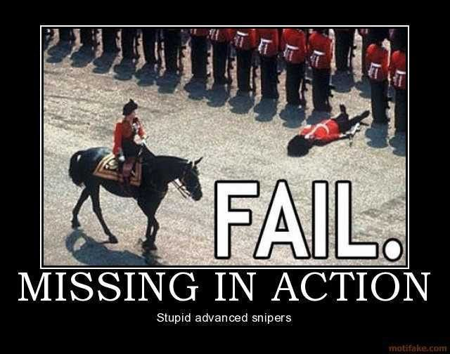 demotivational poster MISSING IN ACTION Stupid advanced snipers