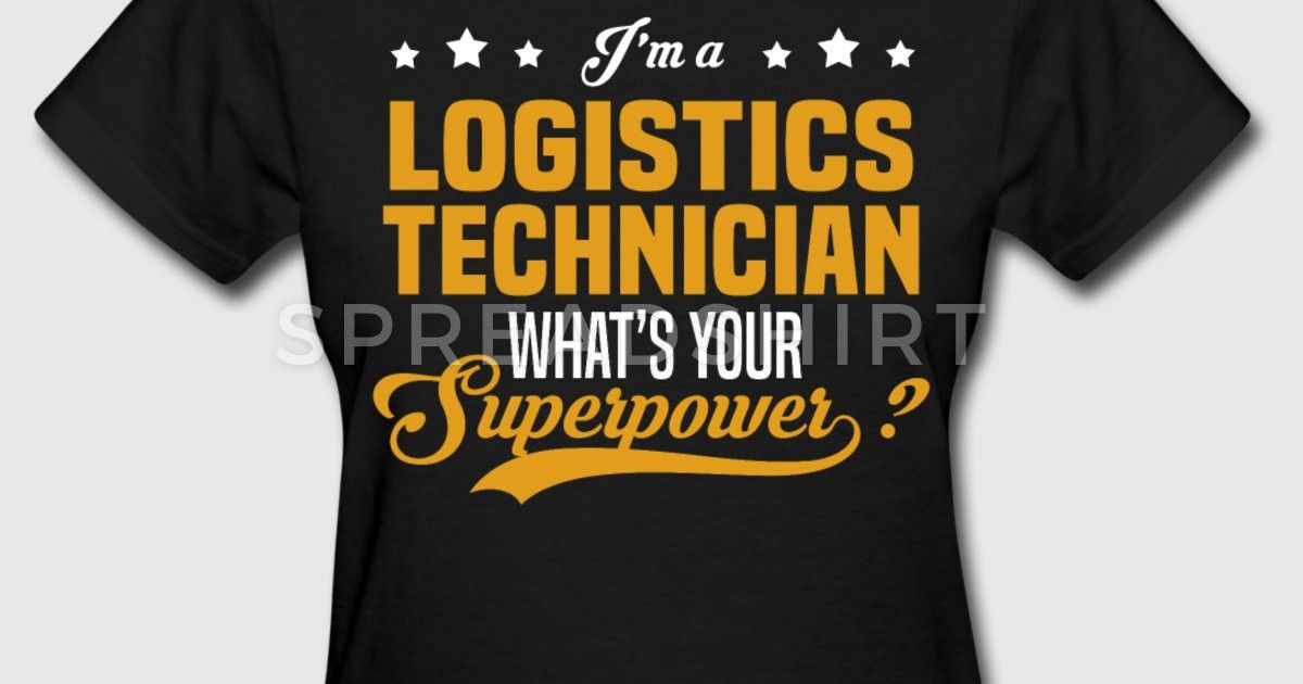 Logistics Technician T-Shirt | Spreadshirt
