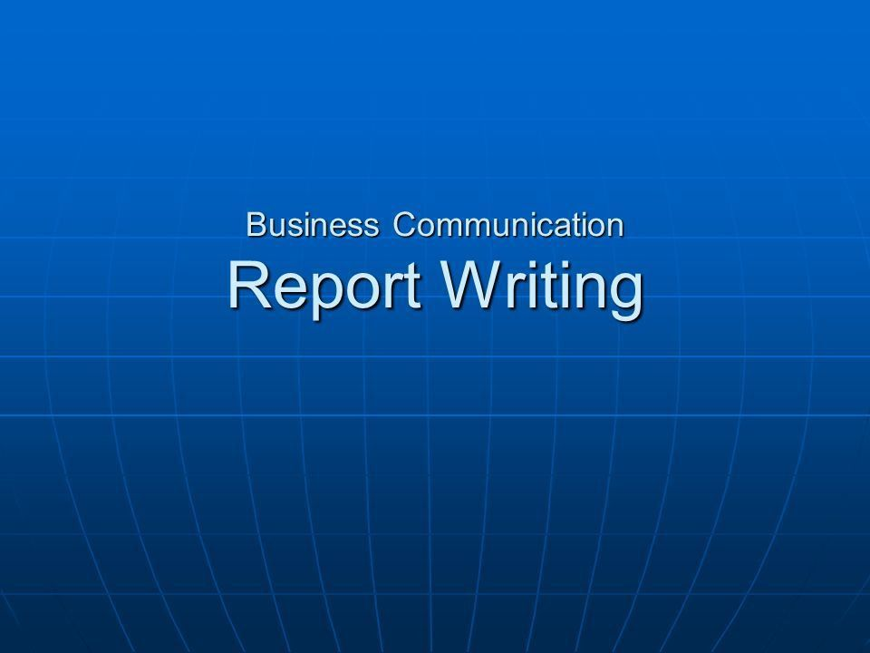 Business Communication Report Writing. Agenda Types of Reports How ...