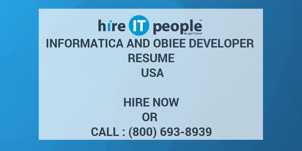 Informatica and OBIEE Developer Resume USA - Hire IT People - We ...