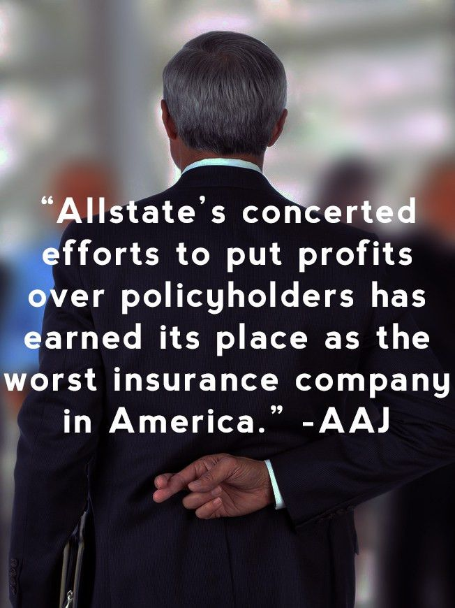 Allstate's Bad Behavior in Claims, Towards Clients, and With its ...