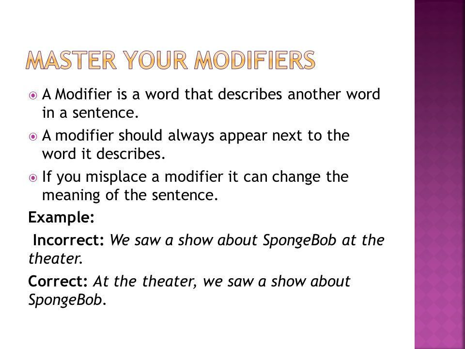 Grammar for Life Rules and Examples.  A Modifier is a word that ...