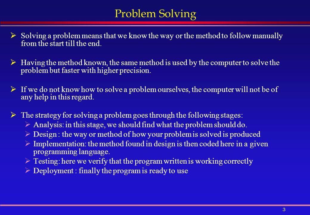 1 Algorithms and Problem Solving. 2 Outline  Problem Solving ...