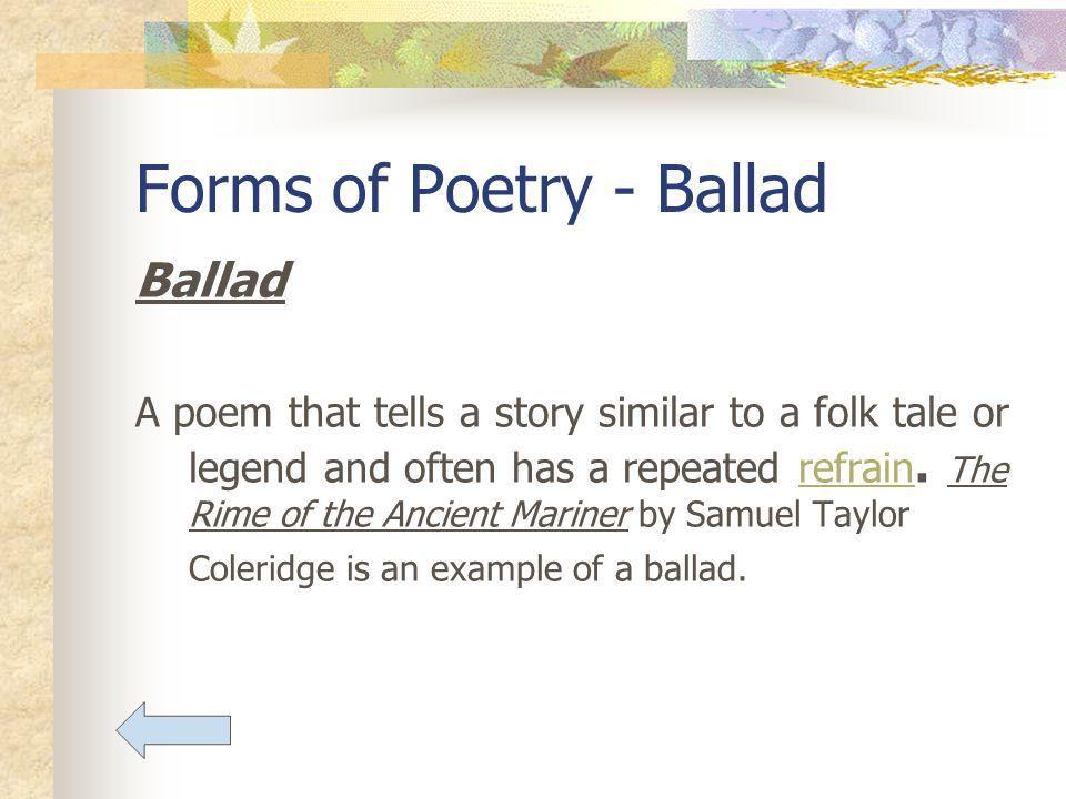 Poetry Forms of Poetry Aspects of Poetry. Forms of Poetry Ballad ...