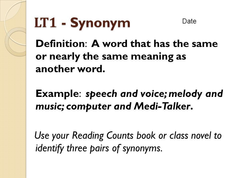 LT1 - Synonym Date Definition: A word that has the same or nearly ...