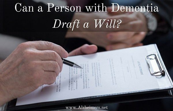 Can a Person with Dementia Draft a Will?