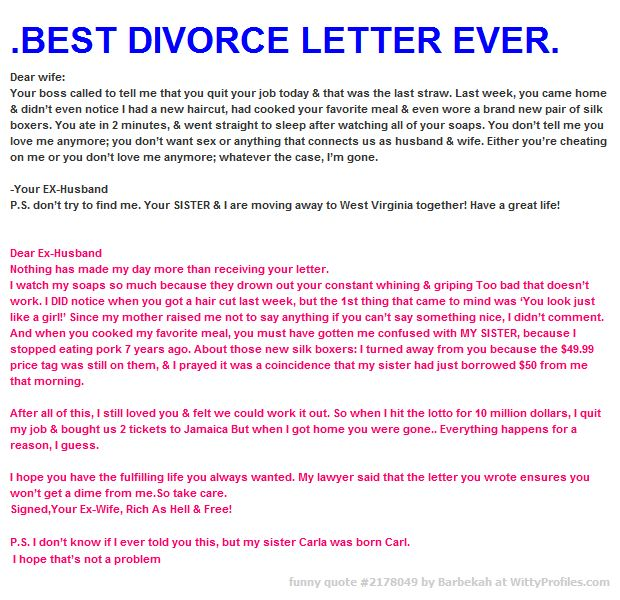 BEST DIVORCE LETTER EVER. Dear wife: Your boss called to tell me ...