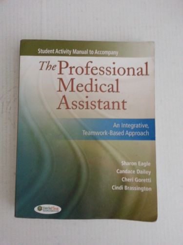 Student Activity Manual for the Professional Medical Assistant ...