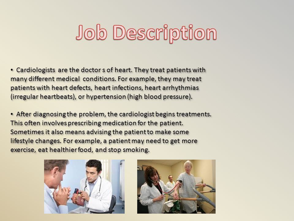Cardiologists are the doctor s of heart. They treat patients with ...