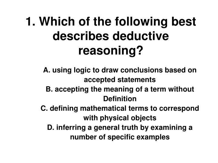 PPT - 1. Which of the following best describes deductive reasoning ...