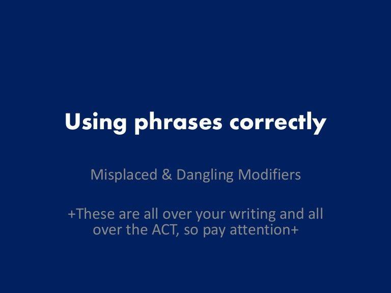 Misplaced modifiers & dangling modifiers