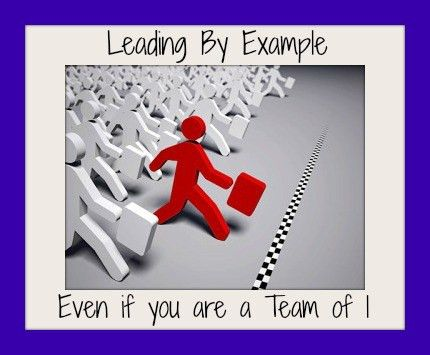 Leading By Example - Even if You Are a Team of 1!