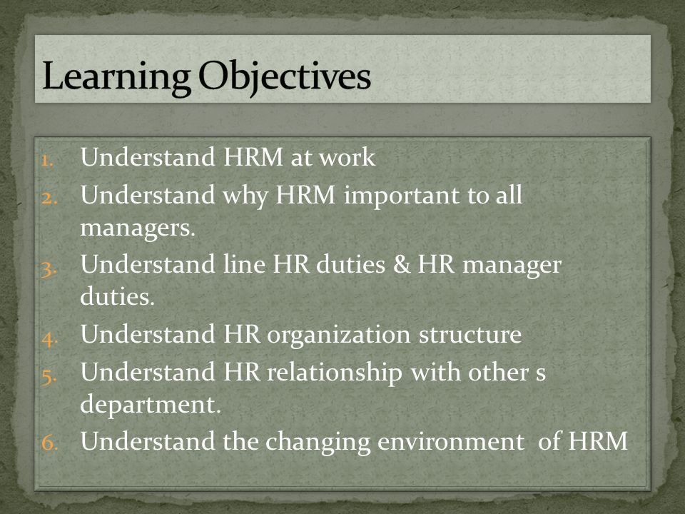Prepared by Grace Amin, M.Psi, Psikolog. 1. Understand HRM at work ...