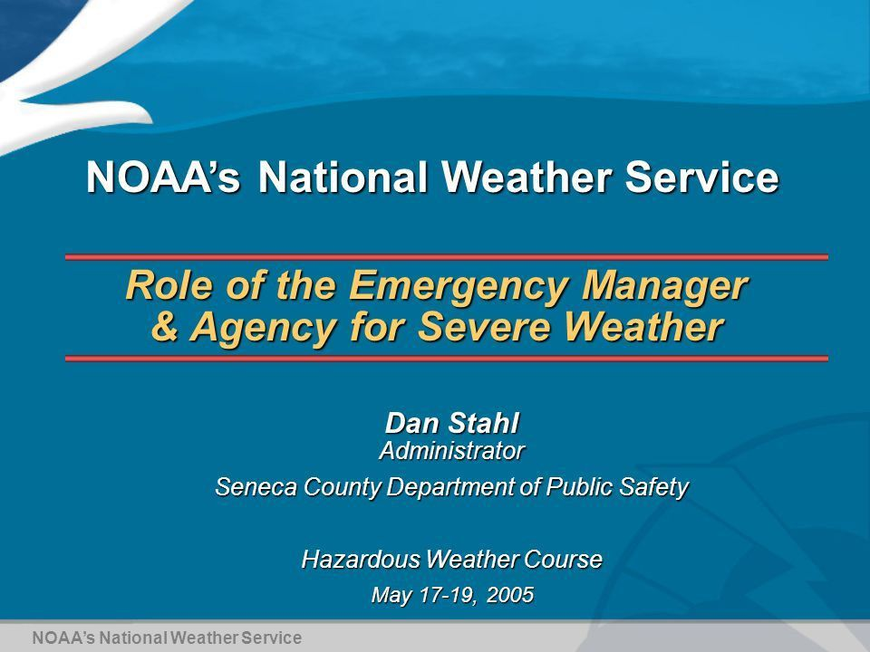 Role of the Emergency Manager & Agency for Severe Weather Dan ...
