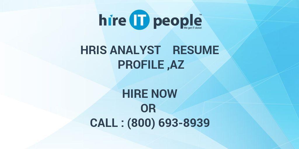 HRIS Analyst Resume Profile ,AZ - Hire IT People - We get IT done