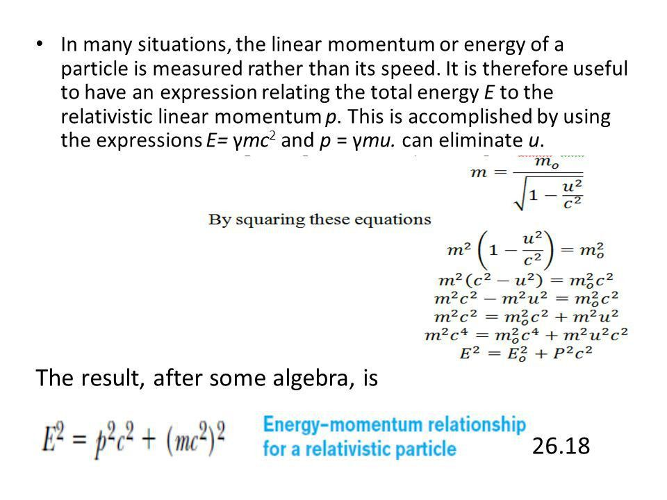 10.Relativistic Energy To derive the relativistic form of the work ...