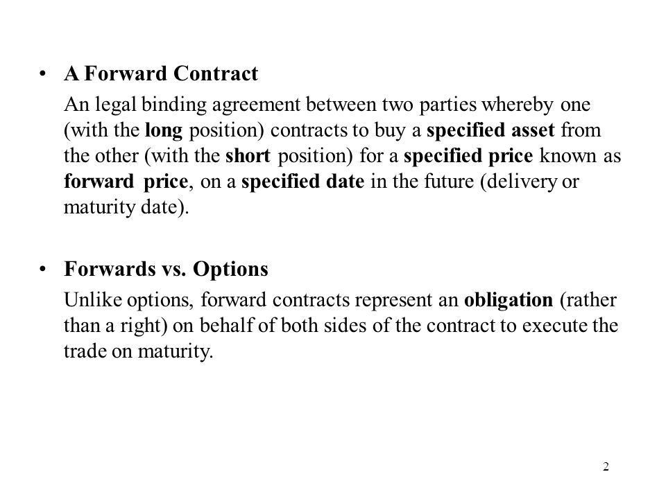 1 Forward and Future Chapter A Forward Contract An legal binding ...