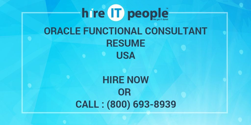 Oracle Functional Consultant Resume - Hire IT People - We get IT done
