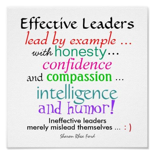 Lead by example. If you demand excellence, model excellence ...