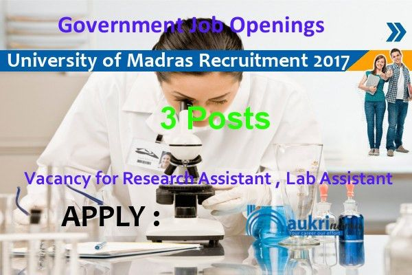 university of madras research scientist, Lab assistant jobs, mbbs jobs