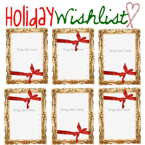 Holiday Wishlist Template - Polyvore