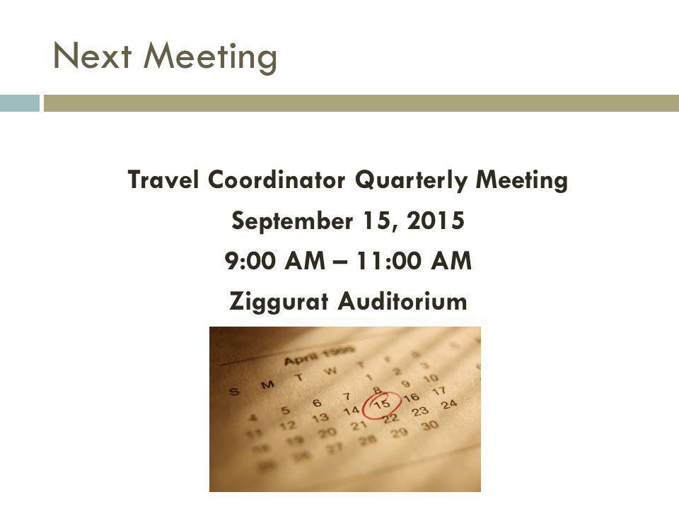 QUARTERLY TRAVEL COORDINATOR MEETING Department of General ...