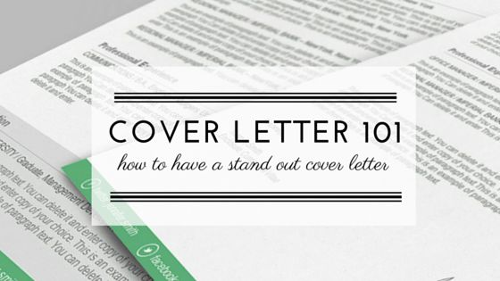 Cover Letter 101: How to have a stand out cover letter?