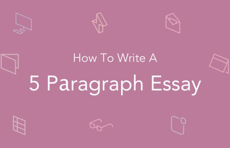 How to Write a 5-Paragraph Essay: Examples | EssayPro
