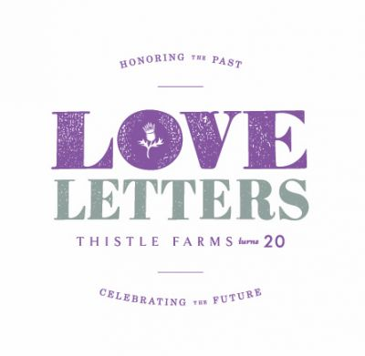 Thistle Farms 20th Anniversary Fundraiser: Love Letters, Patrons ...