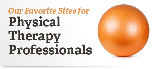 Our Favorite Sites for Physical Therapy Professionals – Physical ...