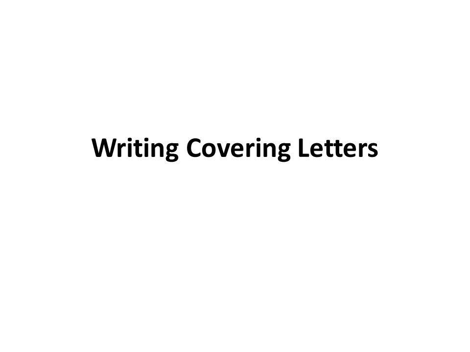 Writing Covering Letters - ppt download