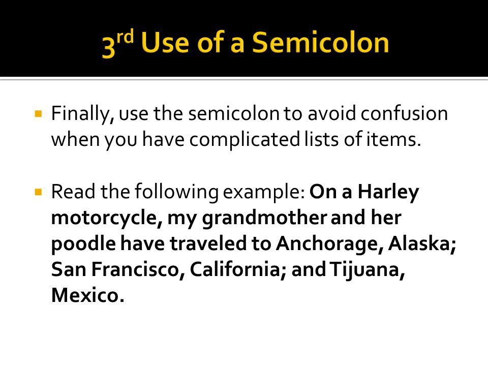 The first appropriate use of the semicolon is to connect two ...