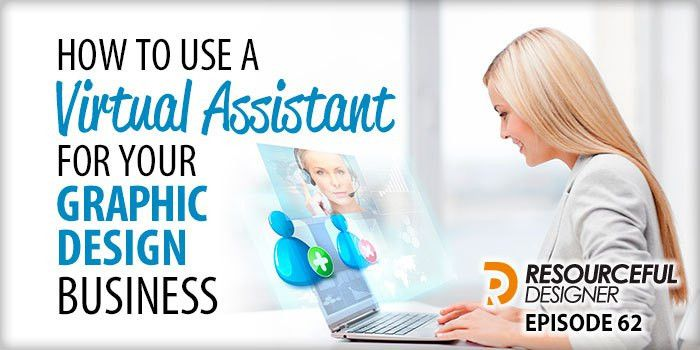 How To Use A Virtual Assistant for Your Graphic Design Business ...