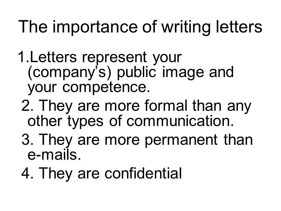 Letter Writing The importance of writing letters. Letter Formats ...