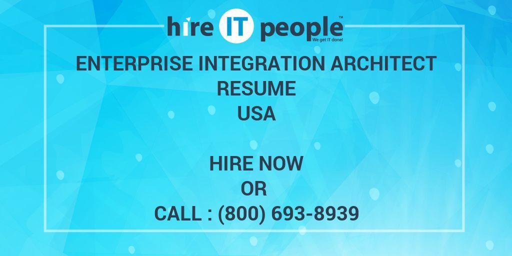 Enterprise Integration Architect Resume - Hire IT People - We get ...
