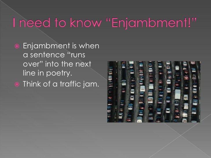 Poetic Device: Enjambment