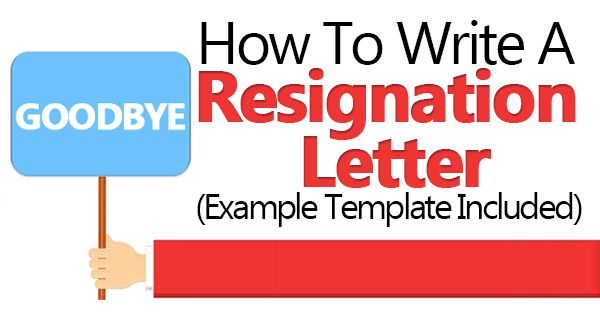 How To Write A Resignation Letter (Example Template Included)