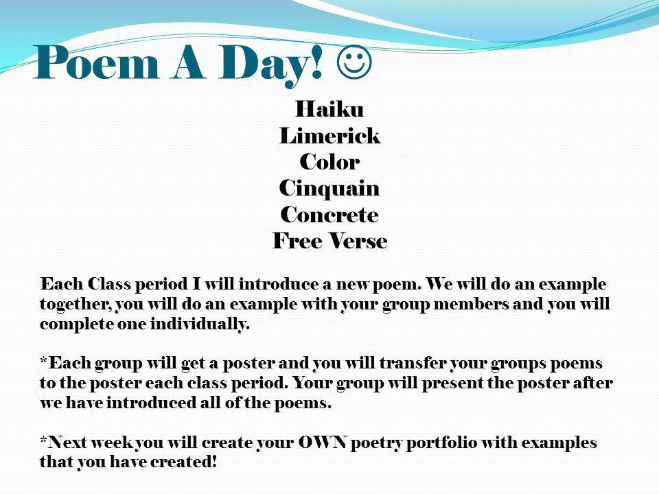 Poem A Day! Haiku Limerick Color Cinquain Concrete Free Verse Each ...